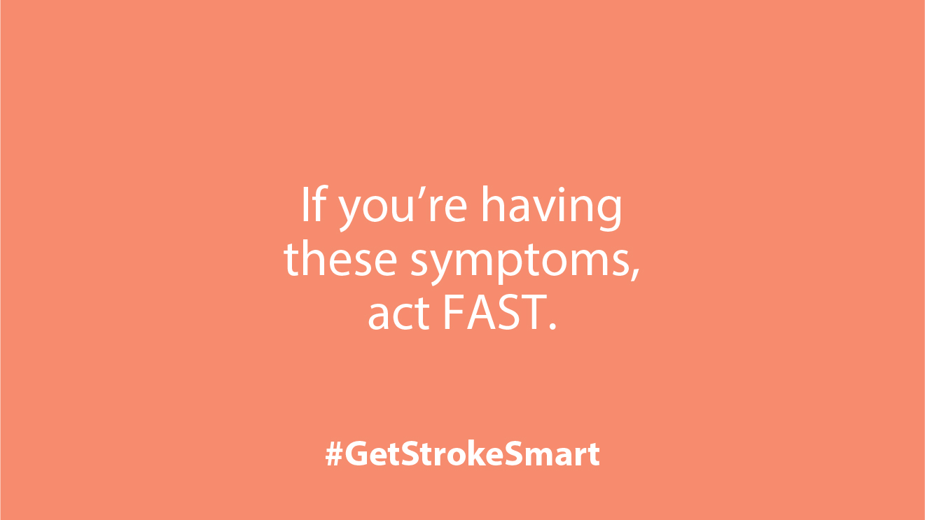 Act FAST when there's a chance of stroke